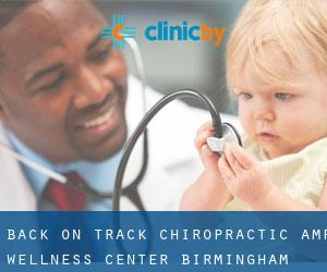 Back On Track Chiropractic & Wellness Center (Birmingham)