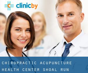 Chiropractic Acupuncture Health Center (Shoal Run)