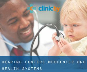 Hearing Centers Medcenter One Health Systems